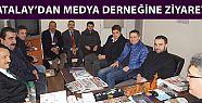 Atalay'dan Medya Derneğine Ziyaret