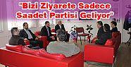 """<font style=""""color:#ff0000"""">""""Bizi Ziyarete Sadece Saadet Partisi...</font>"""