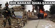 IŞİD Bahane İşgal Şahane!
