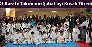 Of Karate Takımının Şubat ayı Kuşak Töreni