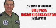 Oflu Paşa'dan Oflulara 15 Temmuz sonrası selam var!