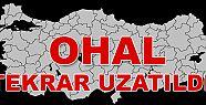 OHAL tekrar uzatıldı