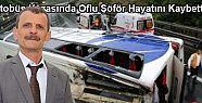Otobüs Kazasında Oflu Şöför Hayatını