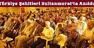 Türkiye Şehitleri Sultanmurat'ta Anıldı