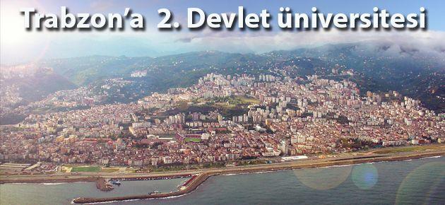 Trabzon'a 2. Devlet üniversitesi