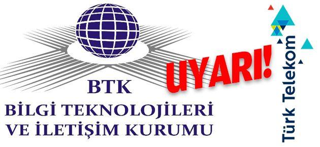 Türk Telekom'a BTK'dan Uyarı!