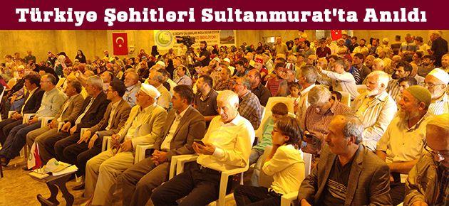 Türkiye Şehitleri Sultanmurat'ta...