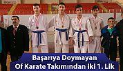 Başarıya Doymayan Of Karate Takımından iki 1. Lik