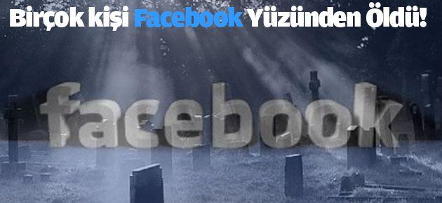 Birçok kişi Facebook Yüzünden Öldü!