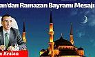 Arslan'dan Ramazan Bayramı Mesajı