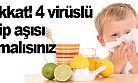 Dikkat! 4 virüslü grip aşısı olmalısınız
