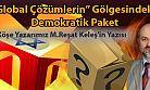 """""""Global Çözümlerin"""" Gölgesindeki Demokratik Paket"""